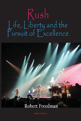 Rush: Life, Liberty, and the Pursuit of Excellence Book Now Available