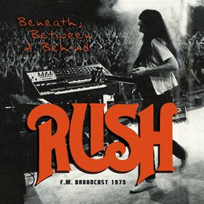 Rush: Beneath, Between And Behind: F.m. Broadcast 1975 Coming in February