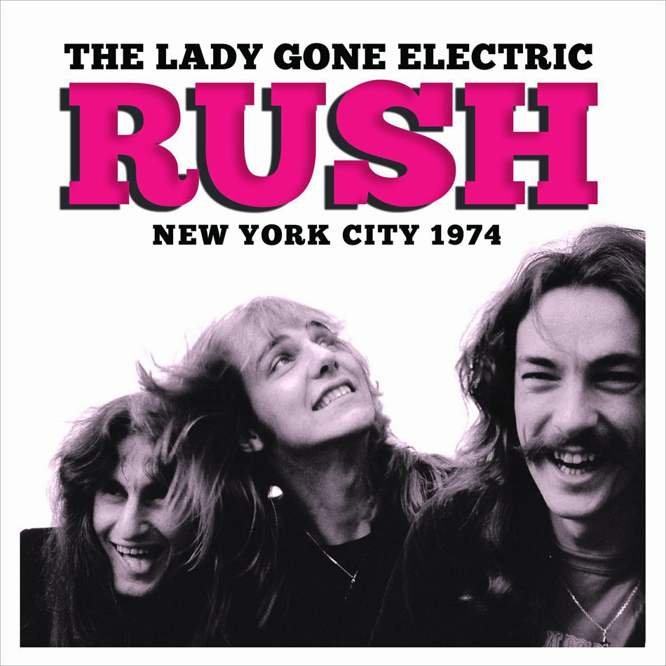 Rush The Lady Gone Electric Live 1974 Radio Broadcast Coming in April