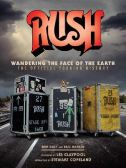 Rush: Wandering the Face of the Earth - The Official Touring History