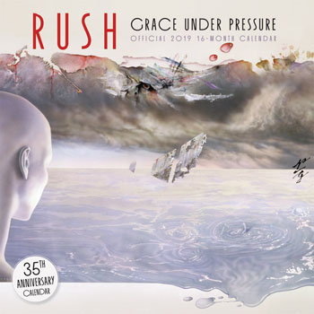 The 2019 Rush Grace Under Pressure 35th Anniversary Wall Calendar Now Available